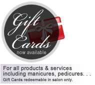 For all products & services including manicures, pedicures. . . Gift Cards redeemable in Salon only.